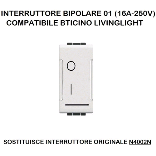 INTERRUTTORE BIPOLARE 01 (16A-250V) 802B/INT-LGT BIANCO Compatibile con serie Living International/Light.