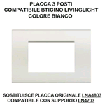 PLACCA 1003-1 3P BIANCA/LGT TECNOPOLIMERO Compatibile con serie Living International/Light.