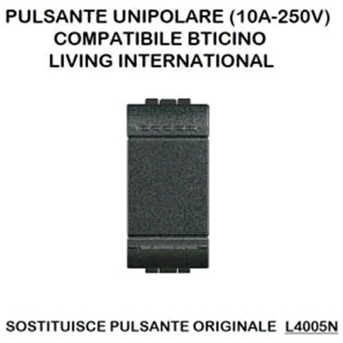 PULSANTE UNIPOLARE (10A-250V) 805N/INT-LGT NERO Compatibile con serie Living International/Light.